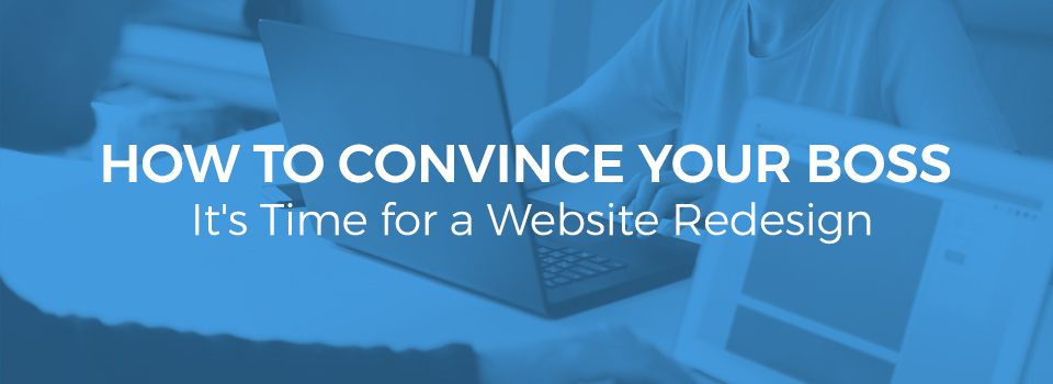 convince your boss website redesign